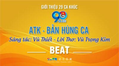 Beat ATK - Bản hùng ca - Vũ Thiết