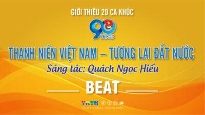 Beat Thanh niên Việt Nam – Tương lai đất nước - Quách Ngọc Hiếu