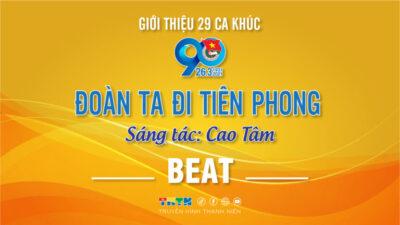 Beat Đoàn ta đi tiên phong - Cao Tâm