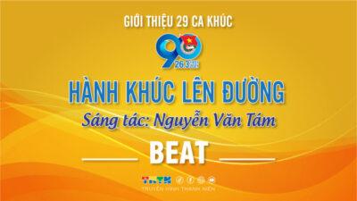Beat Hành khúc lên đường - Nguyễn Văn Tám