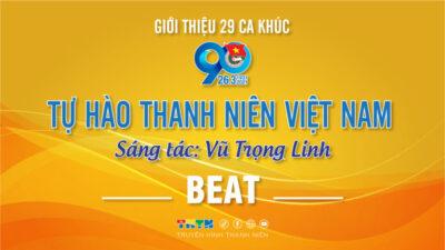 Beat Tự hào thanh niên Việt Nam - Vũ Trọng Linh