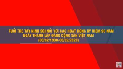 Tây Ninh - Kỉ niệm 90 năm ngày thành lập Đảng Cộng sản Việt Nam (03/02/1930 - 03/02/2020)