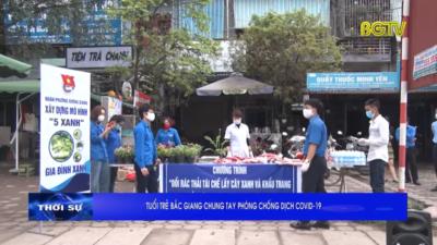 Bắc Giang - Tuổi trẻ chung tay phòng chống dịch Covid-19
