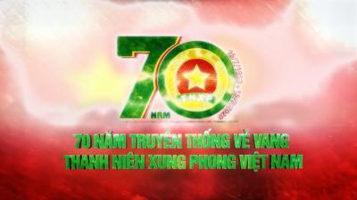 70 năm truyền thống vẻ vang Thanh niên Xung phong Việt Nam.
