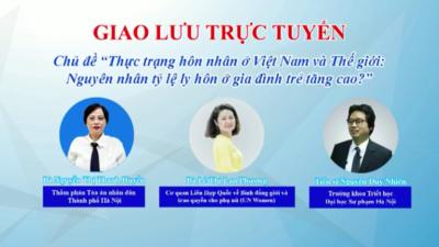 Giao lưu trực tuyến - Thực trạng hôn nhân Việt Nam và thế giới, nguyên nhân tỉ lệ ly hôn ở gia đình trẻ tăng cao?