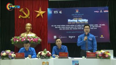 Thành đoàn Hà Nội giới thiệu chuỗi hoạt động hướng về đại hội Đảng bộ thành phố Hà Nội