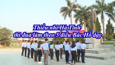 Hà Tĩnh - Phong trào thiếu nhi học tập 5 điều Bác Hồ dạy
