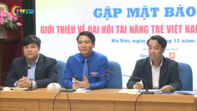 Gặp mặt báo chí giới thiệu về Đại hội Tài năng trẻ Việt Nam lần thứ III năm 2020