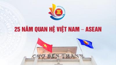 25 năm quan hệ Việt Nam - Asean (Hiệp hội Các quốc gia Đông Nam Á)