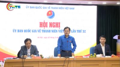 Hội nghị UBQG về Thanh niên Việt Nam lần thứ 32