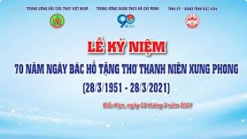 Lễ Kỷ niệm 70 năm ngày Bác Hồ tặng thơ Thanh niên xung phong
