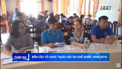 """Tây Ninh – Bến Cầu: Tổ chức """"Ngày hội tái chế xanh"""" năm 2019."""