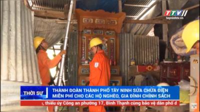 Tây Ninh – Sửa chữa điện miễn phí cho các hộ nghèo, gia đình chính sách.