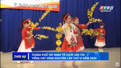Tây Ninh – Tổ chức hội thi tiếng hát Vành Khuyên lần thứ VI năm 2020.