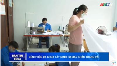 Tây Ninh - Khoa Kiểm soát nhiễm khuẩn may khẩu trang vải hỗ trợ phòng, chống dịch COVID-19