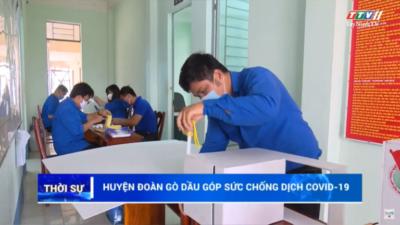 Tây Ninh - Huyện đoàn Gò Dầu góp sức chống dịch Covid-19.
