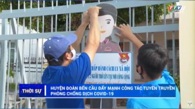 Tây Ninh - Huyện đoàn Bến Cầu đẩy mạnh công tác tuyên truyền phòng, chống dịch Covid-19.