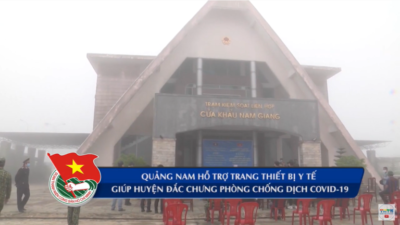 Quảng Nam - Hỗ trợ trang thiết bị y tế giúp huyện Đắc Chưng phòng chống dịch Covid-19