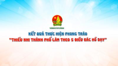Tp. Hồ Chí Minh - Thiếu nhi Thành Phố làm theo 5 điều Bác Hồ dạy