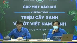 """Chương trình """" Triệu cây xanh - Vì một Việt Nam xanh """""""